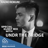 Radio Rokum Show Special GuestMix with Undr The Bridge