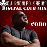 DJ Rodolfo Sabino - Digital Club Mix - Epis. 080