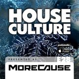 House Culture Presented by MoreCause E28