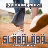 släbäläbä - Afro House Mix