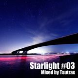 Starlight #03 Mixed by Tsutrax