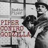 Piper Contro Godzilla - 13 Giugno 2017