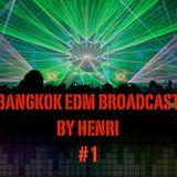 Henri - Bangkok EDM Broadcast # 1
