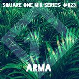 Square One Mix Series #023 Arma