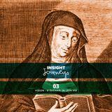 Insight Journeys 03 - Vision - O Euchari In Leta Via