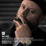We Are...  w/ Toni Sylvester - 6th February 2017