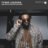 XLR8R Podcast 408: Tyree Cooper - ADE 2015 Festival Edition