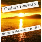 Gellert Horvath - Bring on the Summer mix (2013, April, 25)