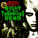 Night of the trapping dead