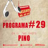PROGRAMA #29 ( TwoShots Pino )