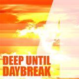 The Deep Until Daybreak Mix #4 XL