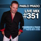 Pablo Prado - Live Mix 351