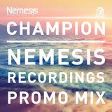 Champion - Nemesis Recordings 3 Deck Promo Mix