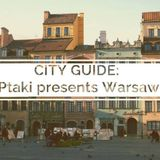 City Guide: Ptaki presents Warsaw (100% Polish mix)