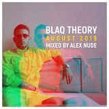 Blaq тнeory - Aυɢυѕт 2019 (mixed by Alex Nude)