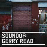 SoundOf: Gerry Read
