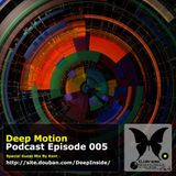 Deep Motion Podcast 005