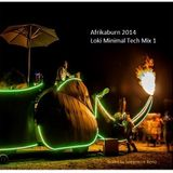 Afrikaburn 2014 - Loki's Minimal Tech Mix1 by Spearmint Reno