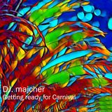 DJ. Majcher - Getting ready for Carnival