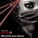 Sam Alamé - How Do U Like Ur Filth?!
