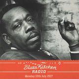 THE BLUES KITCHEN RADIO: 10 JULY 2017