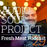 Fresh Meat Podcast 29
