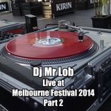 Dj Mr Lob Live @ Melbourne Festival Part 2