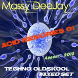 Massy DeeJay - Acid Memories (Techno OldSkool Set Aug 2012)