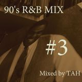 TAH 90's R&B MIX #3