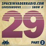 Loosegroove on SpaceInvaderRadio #29 pt2