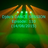 Djdo's DANCE SESSION - Episode: 110 (14/08/2015)