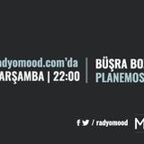 Büşra Bozkurtol   Planemos Mixtape (28.09.2016)