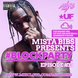 Mista Bibs - #BlockParty Episode 33 (Current R&B & Hip Hop)