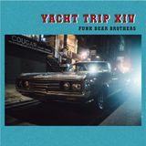 Funk Bear Brothers - Yacht Trip XIV
