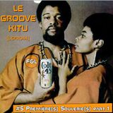 Le Groove Kitu - #5 - Premières Souleries Part.1 [LCPR044]