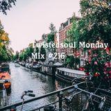 Twistedsoul Monday Mix #216