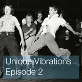 Unique Vibrations Episode 2 - 9th August 2016