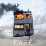 Euphony Café #37