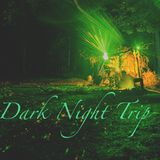 Dark Night Trip