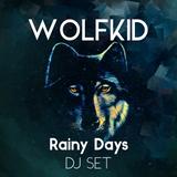 WOLFKID - RAINY DAY (DJ SET)