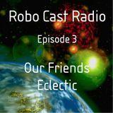 Robo Cast Radio - Show 3