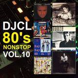DJCL 80's Nonstop Vol.10