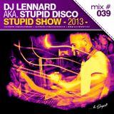 Dj Lennard aka. Stupid Disco - Stupid Show 039