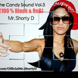 Mr.Shorty D - The Candy Sound Mixtape Vol.3 (100 % Black & RnB)