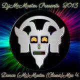 DjMcMaster Presents 2013 - Dance (Mc)Master (Classic)Mix Volume 4.