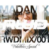 RWDmix 001 // Madam X - Valentines Special