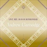 LIVE MIX 18-10-18 BONBONBAR Andrew Claristidge