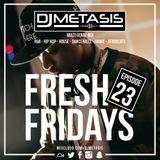 #FreshFridays EP. 23 (R&B, Grime, Dancehall, Hip Hop, Afrobeats & House)