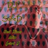 DJ SafeD - Bed Time Mix (Part 1) #SoundsXrateD