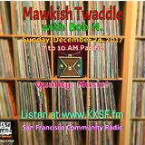 Mawkish Twaddle with Bob N. - 12/24/17
